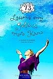 73 Lessons Every Goddess Must Know, Goddess Leonie Dawson, 146624447X