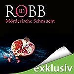 Mörderische Sehnsucht (Eve Dallas 25) | J. D. Robb