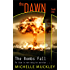 The Dawn: The Bombs Fall (A Dystopian Science Fiction Series): Post apocalyptic fiction (The Dawn Series Book 1)