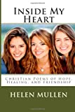 Inside My Heart: Christian Poems of Hope, Healing, and Friendship, Helen Mullen, 1478181575