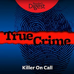 Killer on Call: Why No One Stopped the Angel of Death Audiobook