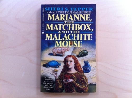 Marianne, the Matchbox, and the Malachite Mouse by Sheri S. Tepper (1989-09-01)