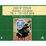 John W. Schaum Piano Course, Pre-A: The Green Book: For the Earliest Beginner (Piano)