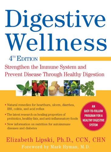 (Digestive Wellness: Strengthen the Immune System and Prevent Disease Through Healthy Digestion, Fourth Edition)