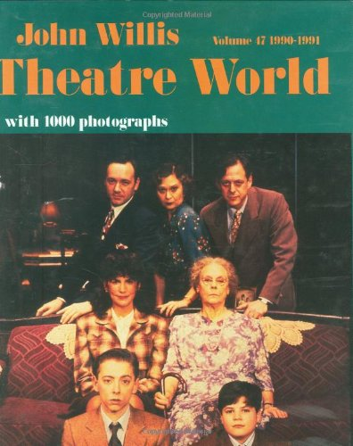 Theatre World 1990-1991, Vol. 47