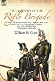 The History of the Rifle Brigade-During the Kaffir Wars, the Crimean War, the Indian Mutiny, the Fenian Uprising and the Ashanti War, William H. Cope, 0857061321