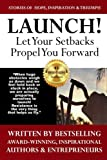 img - for Launch: Let Your Setbacks Propel You Forward (The Launch Yourself Series) (Volume 1) book / textbook / text book