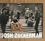 Got Love? by Josh Zuckerman (2009-08-18)