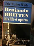 img - for Benjamin Britten: His life and operas book / textbook / text book