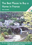 The Best Places to Buy a Home in France (The Best Places to Buy)