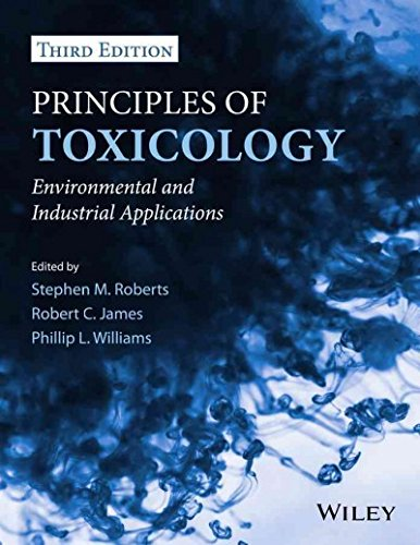 Principles of Toxicology Environmental and Industrial Applications, Third Edition