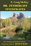 Dr. Pendergast Investigates, E. Craig McKay, 1484048946