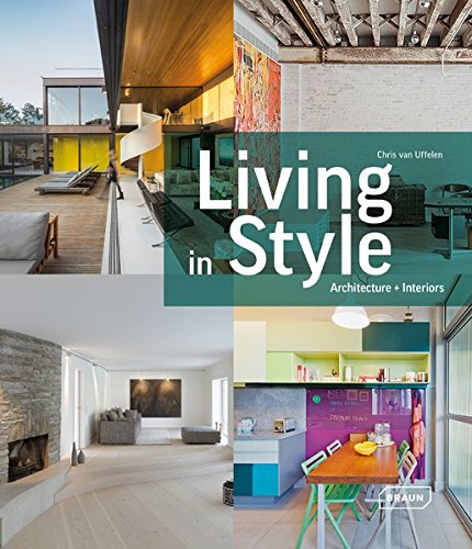 Living in Style: Architecture + Interiors