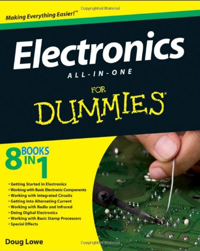 Electronics All-In-One Desk Reference For Dummies by Doug Lowe, Publisher : For Dummies