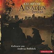 Arkadien brennt (Arkadien 2)   Kai Meyer