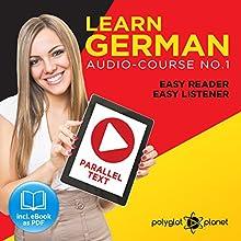 German Easy Reader | Easy Listener | Parallel Text: Audio Course No. 1 Hörbuch von  Polyglot Planet Gesprochen von: Andrew Wales, Markus Schneider