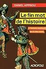 Le fin mot de l'histoire : L'histoire expliquée au fil des mots par Appriou