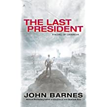The Last President (A Novel of Daybreak Book 3)
