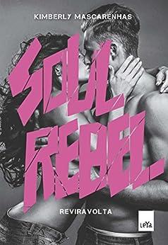 Soul rebel : Reviravolta (Portuguese Edition) by [Mascarenhas, Kimberly]