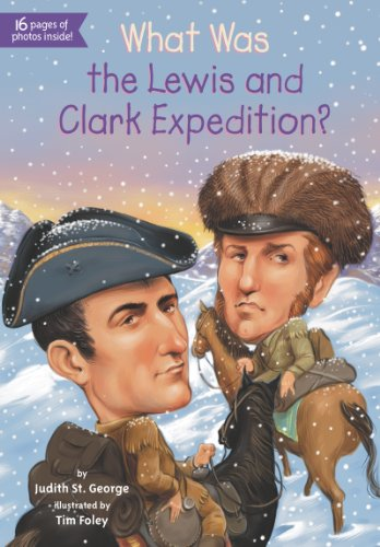 What Was the Lewis and Clark Expedition? (What Was?)