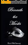 Beneath the Masks