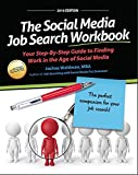 The Social Media Job Search Workbook:: Your Step-By-Step Guide to Finding Work in the Age of Social Media