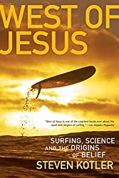 West of Jesus: Surfing, Science, and the Origins of Belief