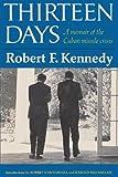 Thirteen Days a Memoir of the Cuban Missile Crisis