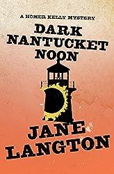 Dark Nantucket Noon (The Homer Kelly Mysteries Book 2)