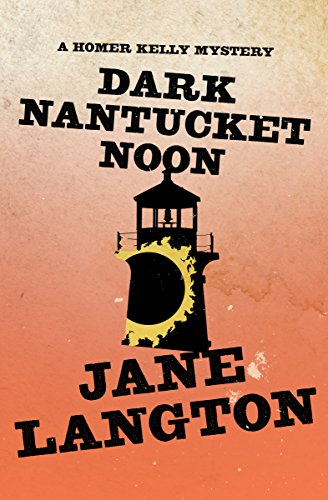 Dark Nantucket Noon (The Homer Kelly Mysteries Book 2)