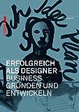 Erfolgreich Als Designer - Designbusiness Gründen und Entwickeln, Kobuss, Joachim and Bretz, Alexander, 3038211044