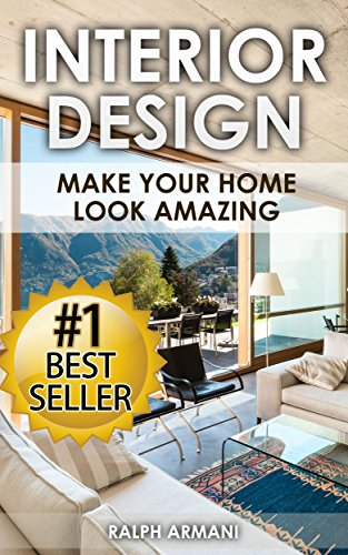 Interior Design: Make Your Home Look Amazing (Luxurious Home Decorating on a Budget) (Home decorating, interior design, Lighting Design, Interior Decorating, House Design, Decorating - Designs Armani
