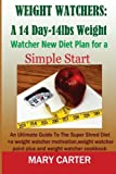 Weight Watchers: A 14-Day-14Lbs New Diet Plan for a Simple Start:: The Ultimate Guide to the Super Shred Diet (weight watcher motivation, weight watcher point plus, weight watcher cookbook)