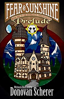 Fear & Sunshine: Prelude: Book One of the Darksmith Family Legacy by [Scherer, Donovan]