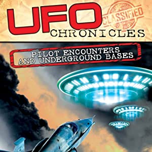 UFO Chronicles: Pilot Encounters and Underground Bases Radio/TV Program