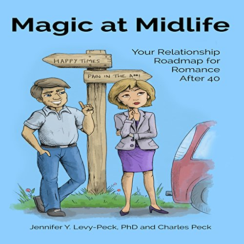 Magic at Midlife: Your Relationship Roadmap for Romance After 40 by Jennifer Y. Levy-Peck