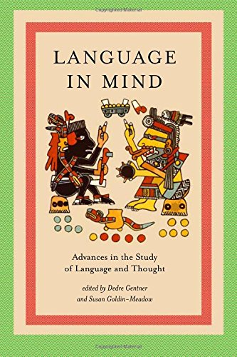 Language in Mind: Advances in the Study of Language and Thought by A Bradford Book