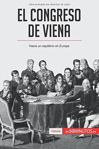 El Congreso de Viena: Hacia Un Equilibrio En Europa (Spanish Edition)