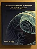 img - for Computational Methods for Engineers with Matlab Applications - Riggs, James B. book / textbook / text book