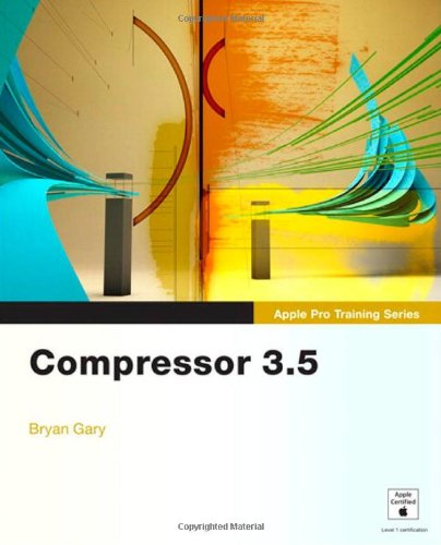 Apple Pro Training Series: Compressor (Mac Compressor)