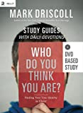 Who Do You Think You Are? Participant's Guide, Mark Driscoll, 1938805011