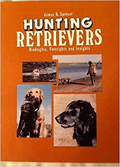Hunting Retrievers: Hindsights Foresights Insights