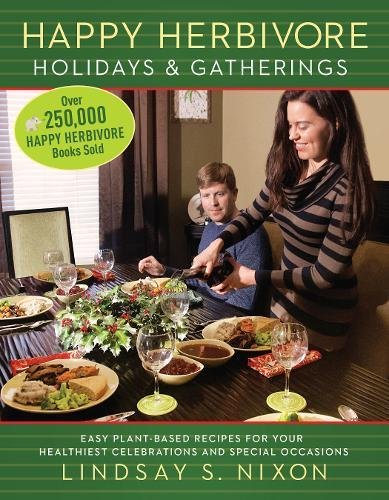 Happy Herbivore Holidays & Gatherings Easy Plant-based Recipes For Your Healthiest Celebrations And Special Occasions (happy Hervibore) [Nixon, Lindsay] (Tapa Blanda)