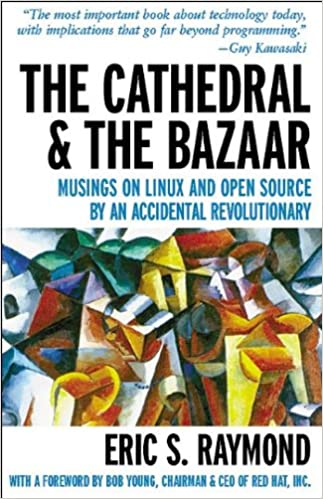 The Cathedral & The Bazaar: Musings On Linux And Open Source By An Accidental Revolutionary PDF Descargar Gratis