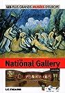 La National Gallery, Londres, : Les plus Grands Musées D'Europe, Tome 9 par Figaro
