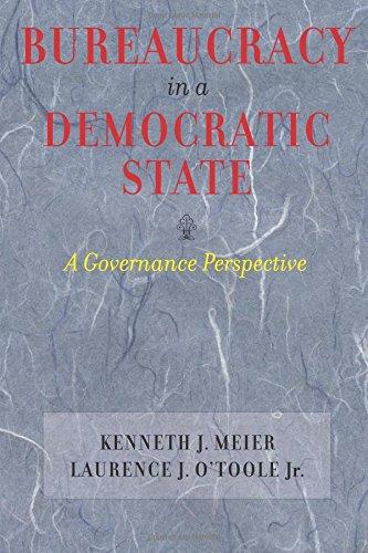 Bureaucracy in a Democratic State: A Governance Perspective (Bureaucracy In A Democratic State A Governance Perspective)