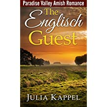 Amish Romance Story: The Englisch Guest (Paradise Valley Amish Romance Series Book 1)