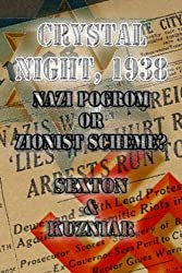 Crystal Night, 1938: Nazi Pogrom or Zionist Scheme?: An Investigative Analysis (Powerwolf Publications) (Volume 14)