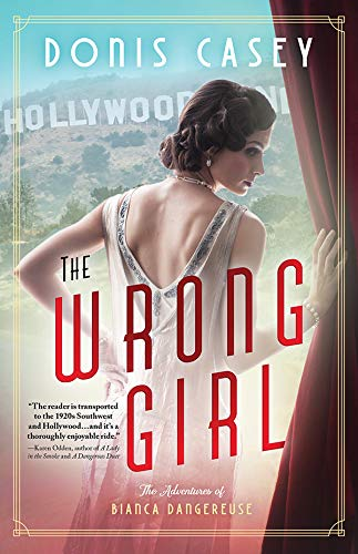The Wrong Girl (Bianca Dangereuse Hollywood Mysteries Book 1)