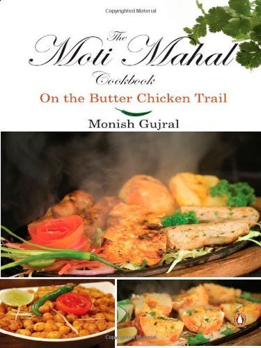 Moti Mahal Cook Book by Monish Gujral